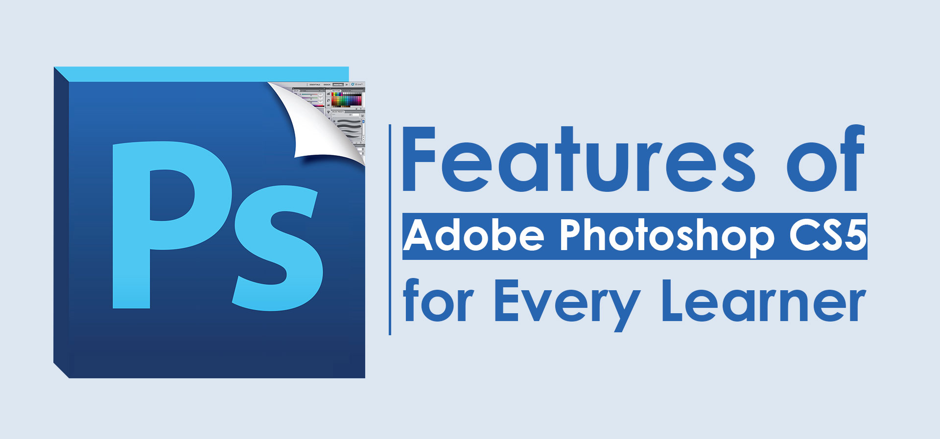 Features-of-Adobe-Photoshop-CS5-for-Every-Learner