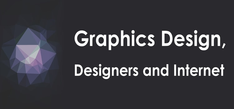 Graphics Design, Designers and Internet