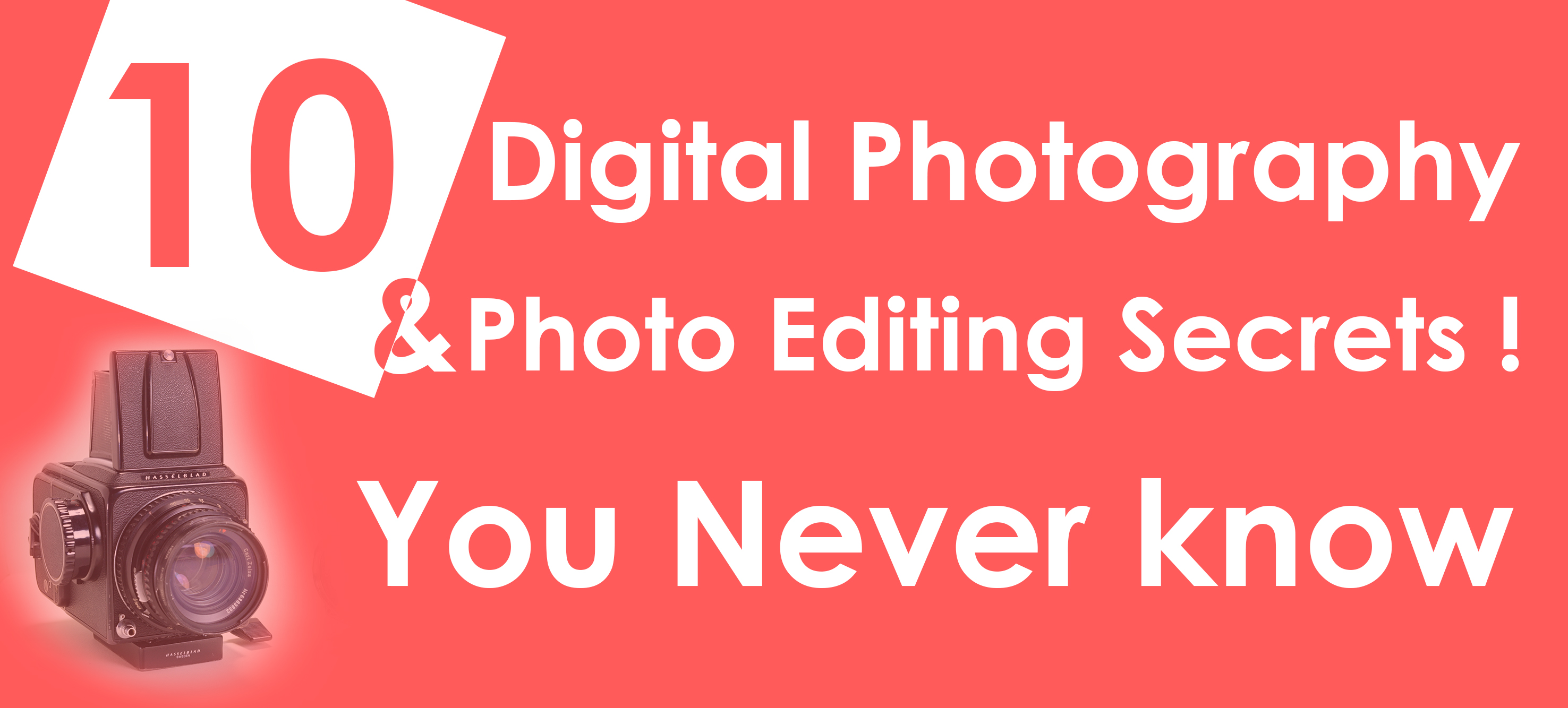 10 Digital Photography