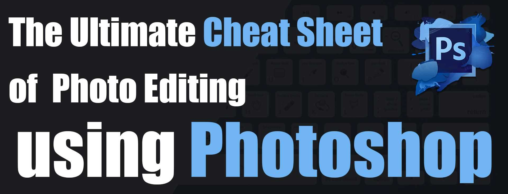 photo editing cheat sheet