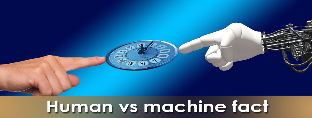 Human vs machine fact