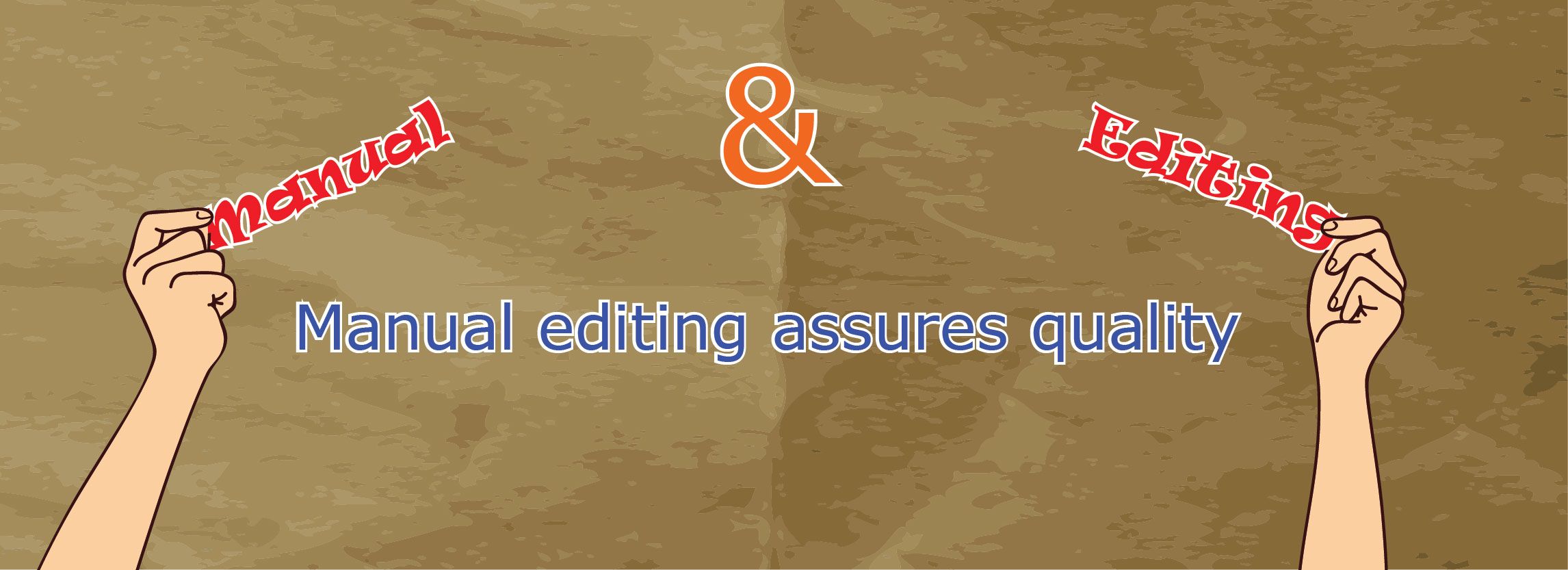 Manual editing assures quality-01