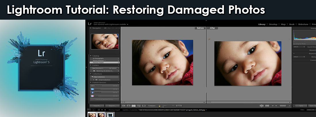 Lightroom Tutorial - Restoring Old and Damaged Photos_01
