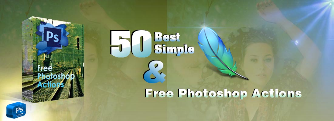 50 Best Simple & Free Photoshop Actions