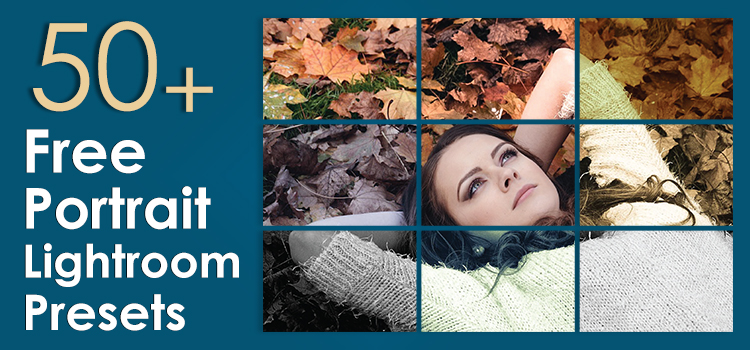 50 Free Portrait Lightroom Presets - Color Experts