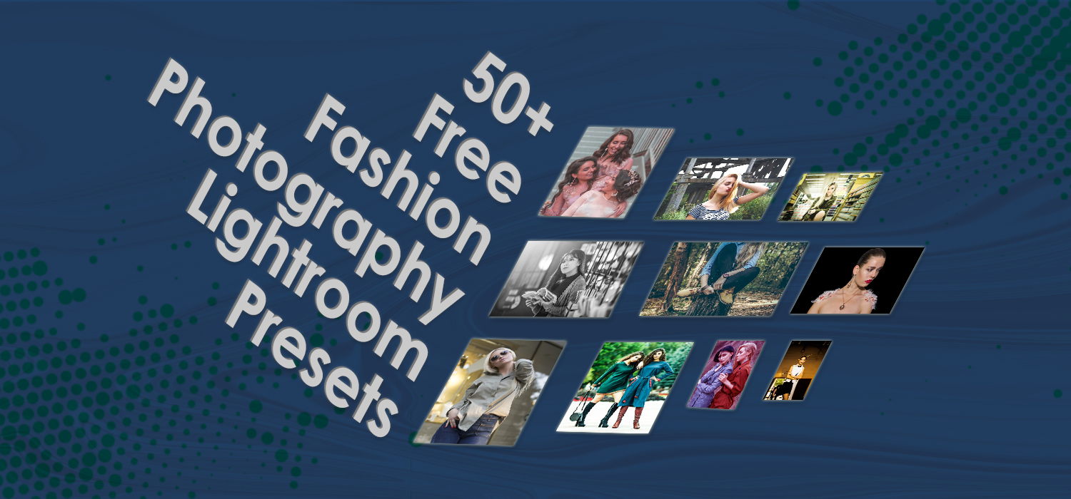 50 Free Fashion Photography Lightroom Presets - CEI