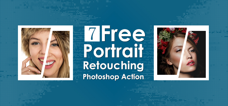 7 Free Portrait Retouching Photoshop Action