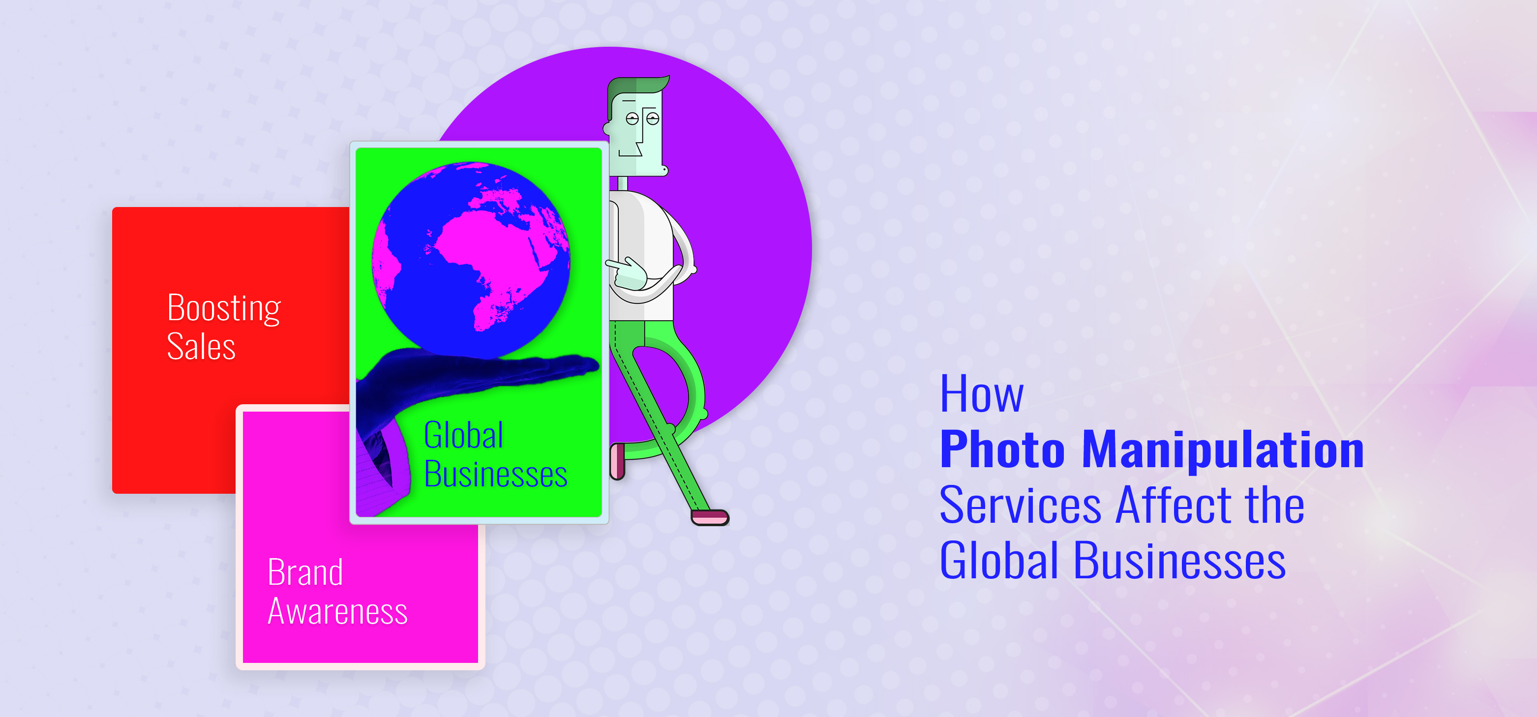 How Photo Manipulation Services Affect the Global Businesses