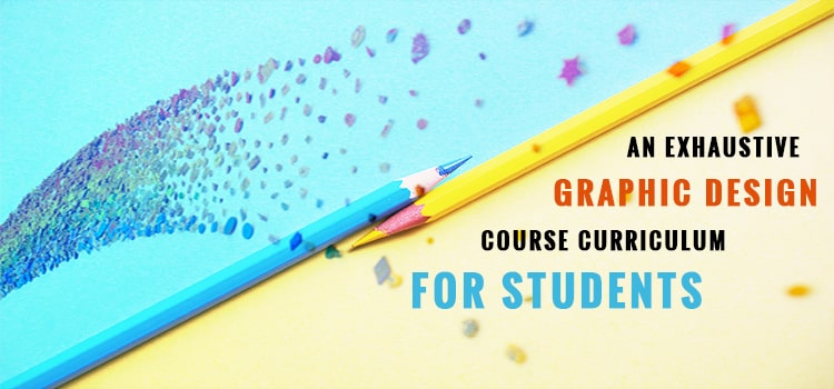 An Exhaustive Graphic Design Course Curriculum for Students