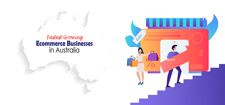 Fastest Growing Ecommerce Businesses in Australia