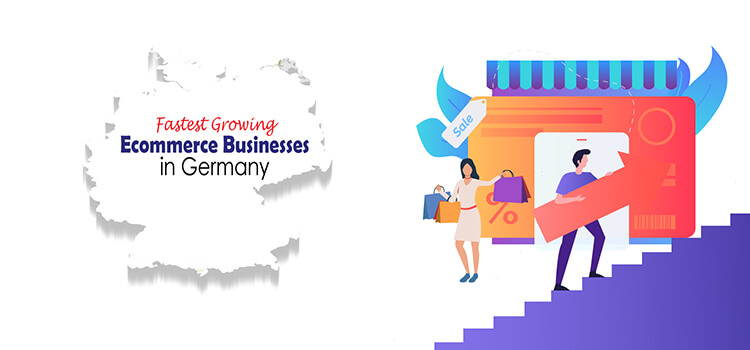 Fastest Growing Ecommerce Businesses in Germany