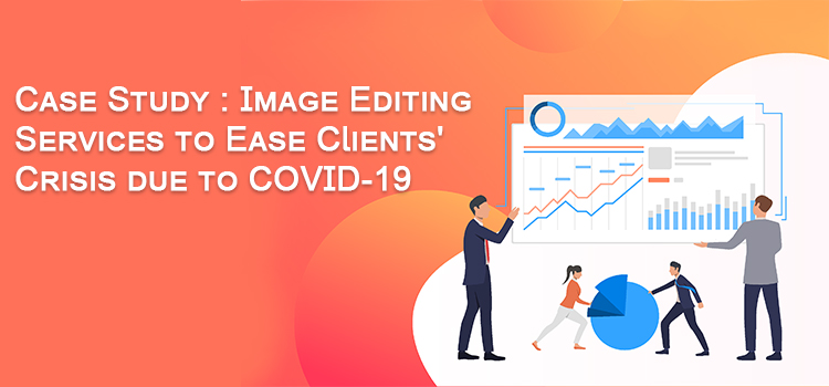Image Editing Services to Ease Clients Crisis due to COVID-19