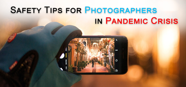 Safety Tips for Photographers in Pandemic Crisis_V2
