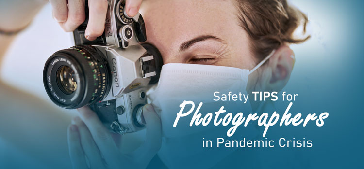 Safety tips for photographers in pandemic crisis