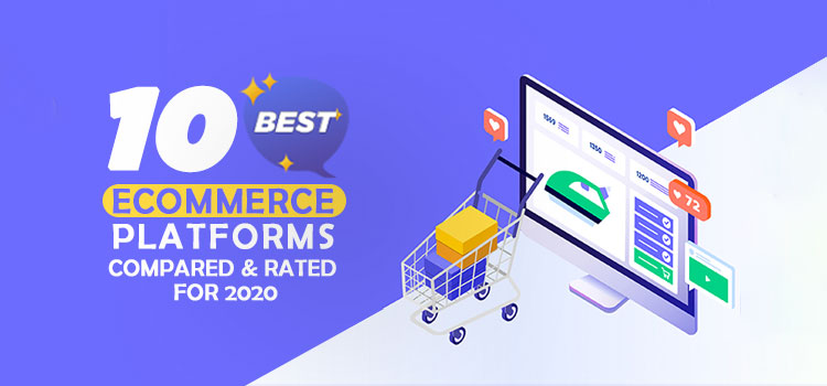 10 Best Ecommerce Platforms Compared & Rated For 2020