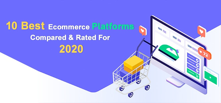 Best Ecommerce Platforms Compared & Rated For 2020