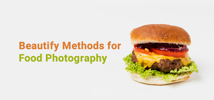 Beautify Methods for Food Photography