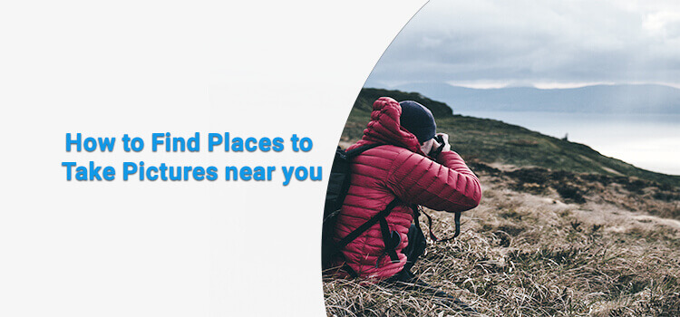 How to find places to take pictures near you