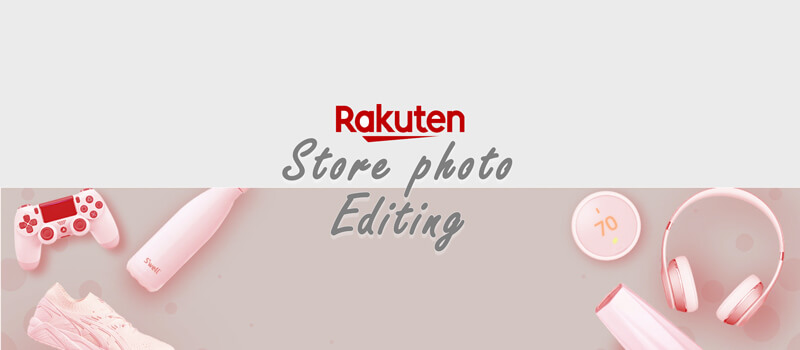 Rakutain store photo editing