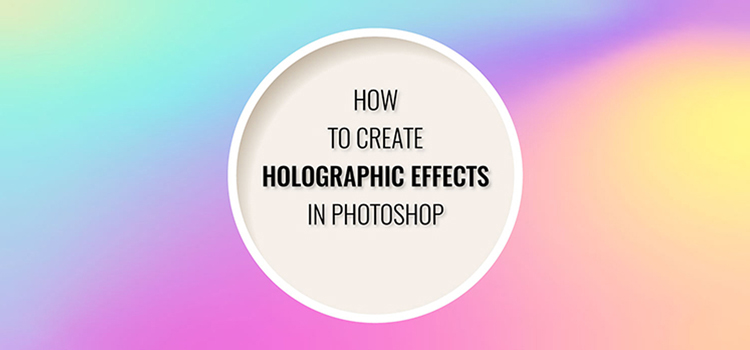 Holographic Effects in Photoshop