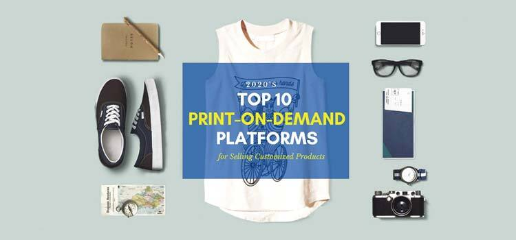 Top 10 Print-On-Demand Platforms