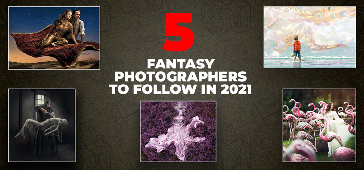 Featured Image- 5 Fantasy Photographers to Follow in 2021
